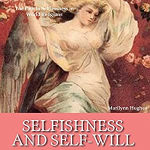 Selfishness and Self-Will Audiobook