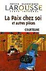 La Paix chez soi et autres pièces par Courteline