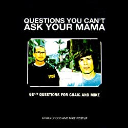 Questions You Can't Ask Your Mama