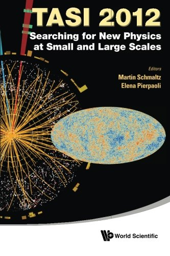 searching-for-new-physics-at-small-and-large-scales-tasi-2012-proceedings-of-the-2012-theoretical-ad