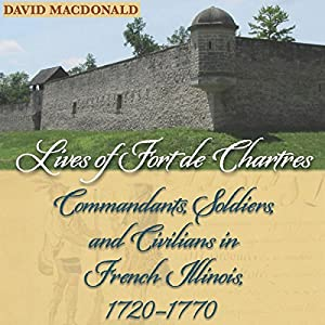 Lives of Fort de Chartres Audiobook