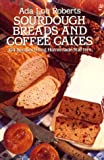 Sourdough Breads and Coffee Cakes from Lane Farm, Ada L. Roberts, 0486245292
