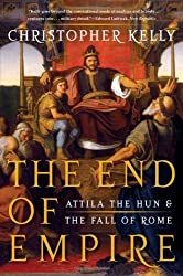 The End of Empire - Attila the Hun and the Fall of Rome
