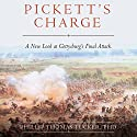 Pickett's Charge: A New Look at Gettysburg's Final Attack Audiobook by Phillip Thomas Tucker PhD Narrated by Eric Martin