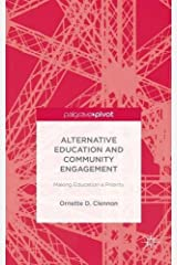 Alternative Education and Community Engagement: Making Education a Priority (Palgrave Pivot) by Ornette D. Clennon (2014-04-18) Hardcover