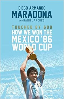 Touched By God : How We Won the Mexico '86 World Cup price comparison at Flipkart, Amazon, Crossword, Uread, Bookadda, Landmark, Homeshop18