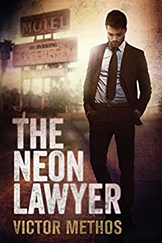 The Neon Lawyer by [Methos, Victor]