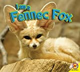 img - for I Am a Fennec Fox book / textbook / text book