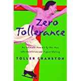 Zero Tollerance: An Intimate Memoir by the Man Who Revolutionized Figure Skating