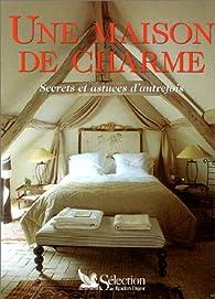 Une maison de charme par Hélène Caure