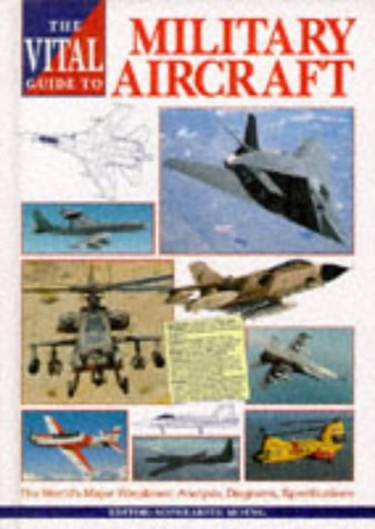 The Vital Guide to Military Aircraft: The World's Major Warplanes (Military Aircraft Of The World)