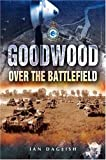 img - for Goodwood - Over the Battlefield book / textbook / text book