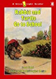 Rabbit and Turtle Go to School, Lucy Floyd, 0152026851