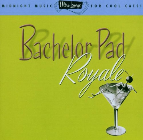 Ultra Lounge, Vol. 4: Bachelor Pad Royale