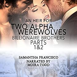 An Heir for Two Alpha Werewolves, Parts 1 & 2
