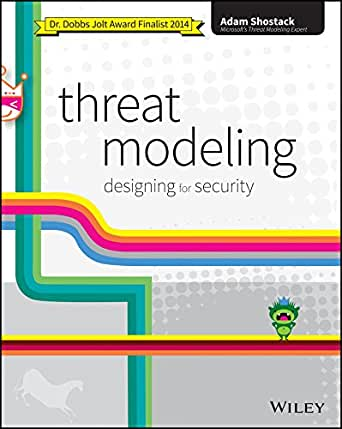 Threat Modeling: Designing for Security by Adam Shostack