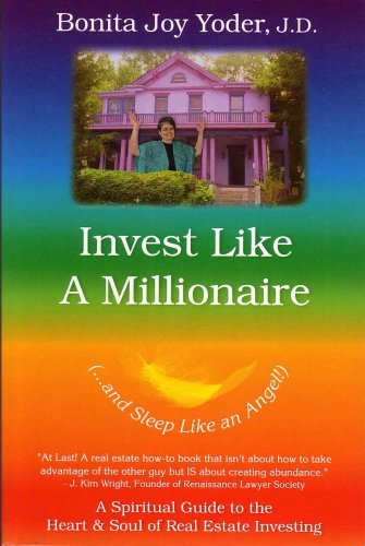 Download Invest Like a Millionaire (...and Sleep Like an Angel!): A Spiritual Guide to the Heart & Soul of Real Estate Investing pdf