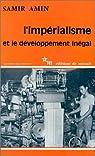 L'Impérialisme et le développement inégal par Amin