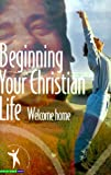 Beginning Your Christian Life with Christ, Billy Graham, 0890662940