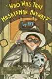 Who Was That Masked Man, Anyway?, Avi, 0531086070