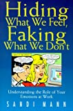 Hiding What We Feel, Faking What We Don't, Sandi Mann, 1862044643
