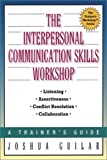 The Interpersonal Communications Skills Workshop, Joshua D. Guilar, 0814470858