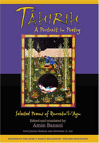 Tahirih: A Portrait in Poetry: Selected Poems of Qurratu'l-'AynAmin Banani