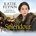 The Splendour Audiobook by Katie Flynn Narrated by Anne Dover