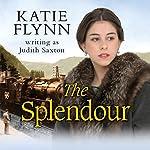 The Splendour | Katie Flynn