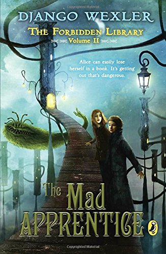 The Mad Apprentice: The Forbidden Library: Volume 2
