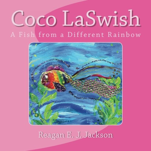 Coco LaSwish: A Fish from a Different Rainbow PDF