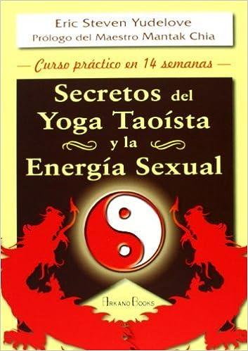 Secretos del Yoga Taoista y la Energia Sexual (Spanish ...