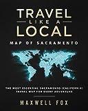 Travel Like a Local - Map of Sacramento: The Most Essential Sacramento (California) Travel Map for Every Adventure