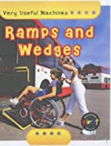Ramps and Wedges (Very Useful Machines) (Very Useful Machines)