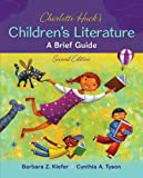Charlotte Huck's Children's Literature: a Brief Guide, Kiefer, Barbara and Tyson, Cynthia, 0078024420