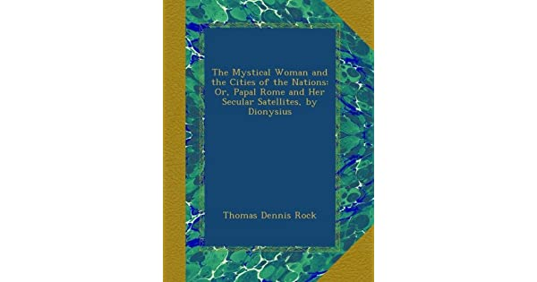 The Mystical Woman And The Cities Of The Nations Or Papal Rome And