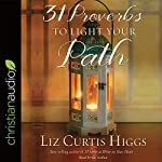 31 Proverbs to Light Your Path | Liz Curtis Higgs
