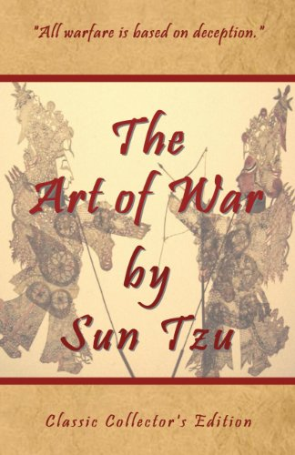 The Art of War by Sun Tzu - Classic Collector's Edition (Annotated)(Translated)