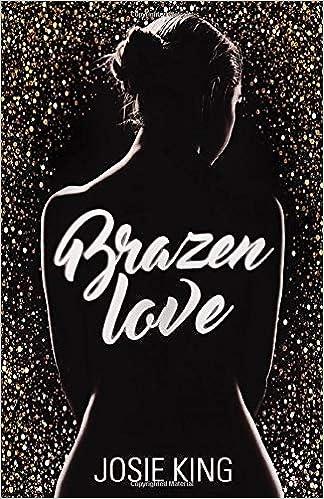 Amazon Fr Brazen Love An Erotic Romance Josie King Livres