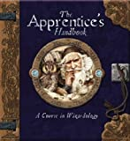 The Apprentice's Handbook: A Course in Wizardology (Ology Handbook)