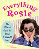 Everything Rosie, Patrick Spreng and Kensington Publishing Corporation Staff, 1559724528