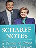 img - for Scharff Notes: A Primer of Object Relations Therapy (International Object Relations Library Series) book / textbook / text book