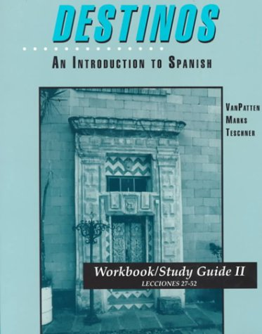 Destinos: An Introduction to Spanish Workbook/Study Guide II (Lecciones 27-52) (English and Spanish (A Guide To Spanish)