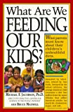 What Are We Feeding Our Kids?, Michael F. Jacobson and Bruce Maxwell, 156305101X