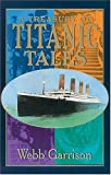 Treasury of Titanic Tales, Webb B. Garrison, 1558536582
