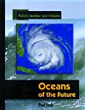 Oceans of the Future, Paul Stein, 0823934160