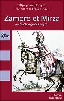Zamore et Mirza ou l'esclavage des nègres par Gouges