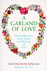A Garland of Love: Daily Reflections on the Magic and Meaning of Love Paperback