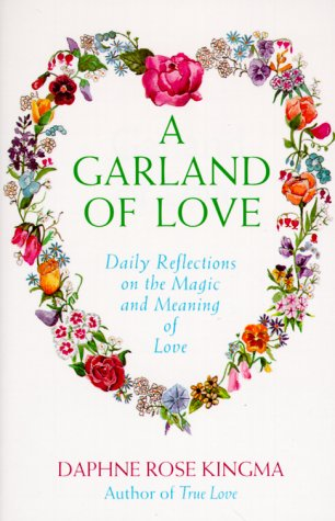 A Garland Of Love Daily Reflections On The Magic And Meaning Of Fascinating What Is Meaning Of Love