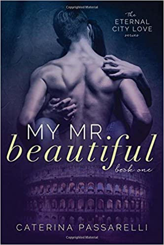 My Mr. Beautiful: Eternal City Love, Book 1: Volume 1